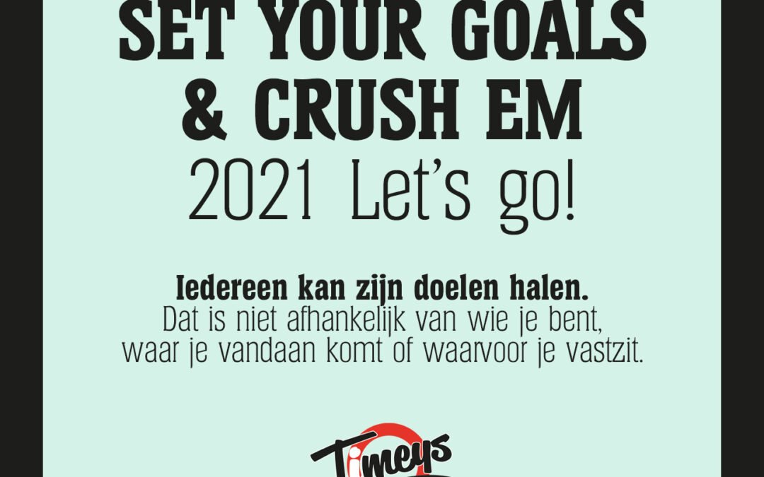 SET YOUR GOALS & CRUSH EM 2021 Let's go!